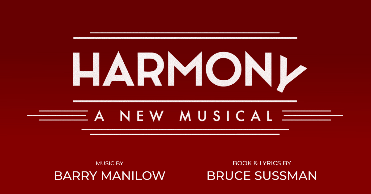 Harmony: A New Musical by Barry Manilow & Bruce Sussman